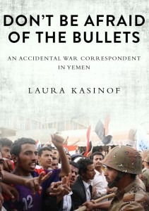 Dont-Be-Afraid-of-the-Bullets-Laura Kasinof